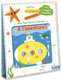 Mon Livre Bain A Colorier : A L'aventure !