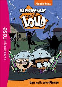 Bienvenue Chez Les Loud T.26 ; Une Nuit Terrifiante