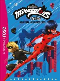 Miraculous ; World : New York, Les Heros Unis
