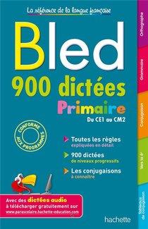 Bled ; 900 Dictees Primaire ; Du Ce1 Au Cm2