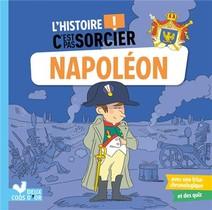 L'histoire C'est Pas Sorcier ; Napoleon