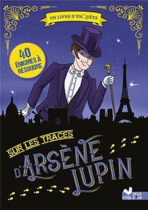 Sur Les Traces D'arsene Lupin