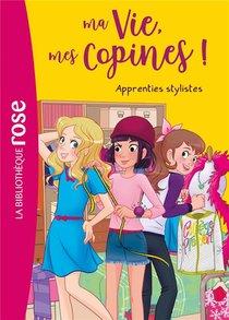 Ma Vie, Mes Copines ! T.23 ; Apprenties Stylistes