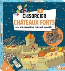 C'est Pas Sorcier ; Chateaux Forts ; Avec Une Maquette De Chateau A Assembler !