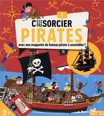 C'est Pas Sorcier ; Pirates ; Avec Une Maquette De Bateau Pirate A Assembler !
