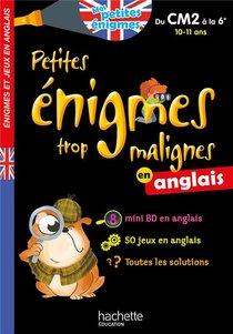 Petites Enigmes Trop Malignes ; En Anglais ; Du Cm2 A La 6e ; 10/11 Ans