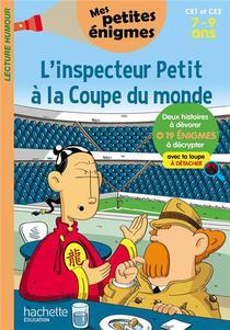 L'inspecteur Petit A La Coupe Du Monde ; Ce1/ce2 ; 7/9 Ans