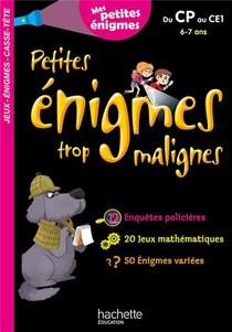 Petites Enigmes Trop Malignes ; Du Cp Au Ce1 ; 6/7 Ans