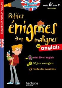 Petites Enigmes Trop Malignes ; En Anglais De La 6e A La 5e ; 11/12 Ans