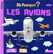 Dis Pourquoi Les Avions