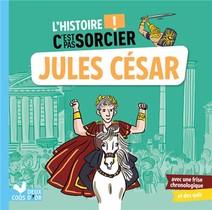 L'histoire C'est Pas Sorcier ; Jules Cesar