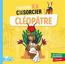 L'histoire C'est Pas Sorcier ; Cleopatre