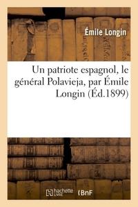 Un Patriote Espagnol, Le General Polavieja, Par Emile Longin