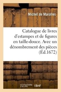 Catalogue De Livres D'estampes Et De Figures En Taille-douce. Avec Un Denombrement Des Pieces - Fait