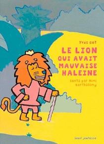 Le Lion Qui Avait Mauvaise Haleine