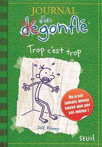 Journal D'un Degonfle T.3 ; Trop C'est Trop