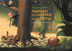 Pourquoi La Carapace De La Tortue...?