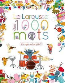 Le Larousse Des 1000 Mots