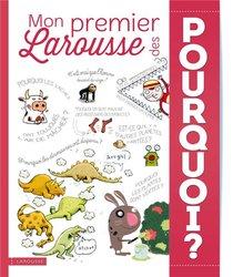 Mon Premier Larousse Des Pourquoi ?