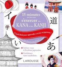 15 Minutes Par Jour Pour S'exercer Aux Kana Et Aux Kanjis ; L'outil Ideal Pour Apprendre A Ecrire En Japonais !