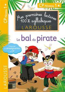 Premieres Lectures Larousse 100 % Syllabiques ; Le Bal Du Pirate