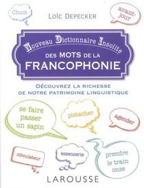 Nouveau Dictionnaire Insolite Des Mots De La Francophonie