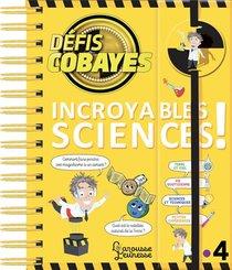 Defis Cobayes ; Incroyables Sciences !