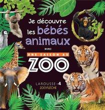 Une Saison Au Zoo ; Mon Album Des Bebes Animaux