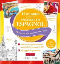 15 Minutes Par Jour Pour S'exercer En Espagnol ; 1000 Exercices Pour Progresser En Espagnol !