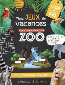 Une Saison Au Zoo ; Mes Jeux De Vacances ; Du Cp Au Ce1