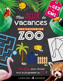 Une Saison Au Zoo ; Mes Jeux De Vacances ; Du Ce2 Au Cm1