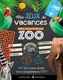 Une Saison Au Zoo ; Mes Jeux De Vacances ; Du Cm2 A La 6e