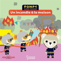 Pompy Super Pompier ; Un Incendie A La Maison