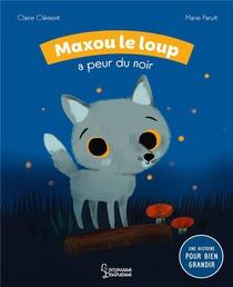 Maxou Le Loup A Peur Du Noir