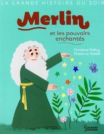 Merlin Et Les Pouvoirs Enchantes