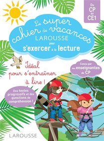 Le Super Cahier De Vacances Larousse Pour S'exercer A La Lecture ; Du Cp Au Ce1