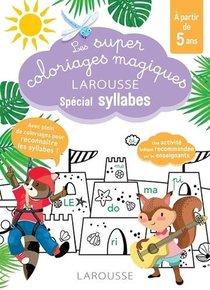 Les Super Coloriages Magiques Larousse Special Syllabes
