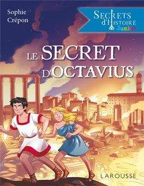 Secrets D'histoire Junior : Le Secret D'octavius