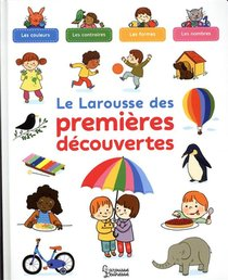 Le Larousse Des Premieres Decouvertes