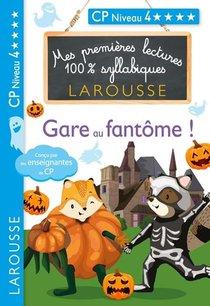 Mes Premieres Lectures 100% Syllabiques ; Gare Aux Fantome !