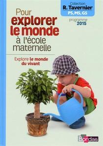 Pour Explorer Le Monde A L'ecole Maternelle ; Explore Le Monde Du Vivant (edition 2015)