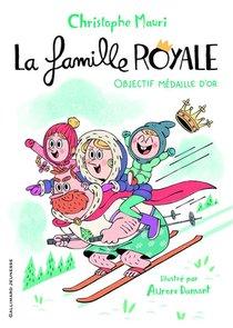 La Famille Royale T.2 ; Objectif Medaille D'or
