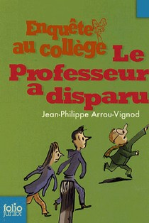 Enquete Au College T.1 ; Le Professeur A Disparu