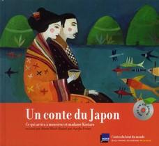 Un Conte Du Japon ; Ce Qui Arriva A Monsieur Et Madame Kintaro