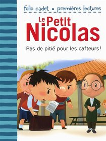 Le Petit Nicolas T.21 ; Pas De Pitie Pour Les Cafteurs !