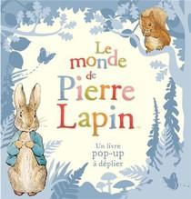 Le Monde De Pierre Lapin ; Un Livre Pop-up A Deplier