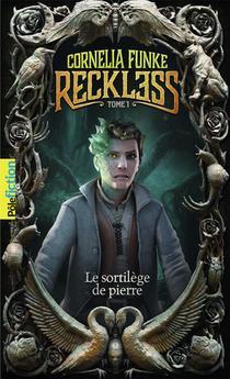 Reckless T.1 ; Le Sortilege De Pierre