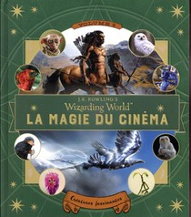 J.k. Rowling's Wizarding World ; La Magie Du Cinema T.2 ; Creatures Fascinantes