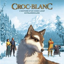Croc-blanc ; L'histoire D'un Chien-loup Extraordinaire