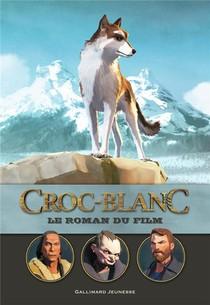 Croc Blanc ; Le Roman Du Film